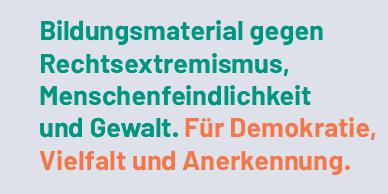 Ausschnitt vom Flyer der Vielfalt-Mediathek: Bildungsmaterial gegen Rechtsextremismus, Menschenfeindlichkeit und Gewalt. Für Demokratie, Vielfalt und Anerkennung.